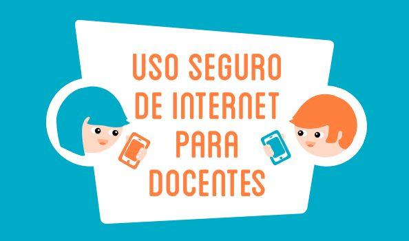 Manual Uso Seguro De Internet Para Docentes Internet Segura Y